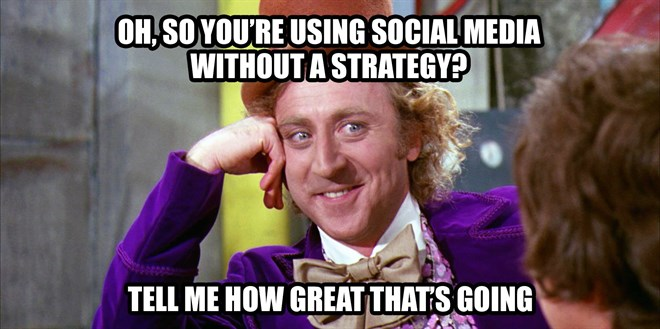 You need a social media strategy