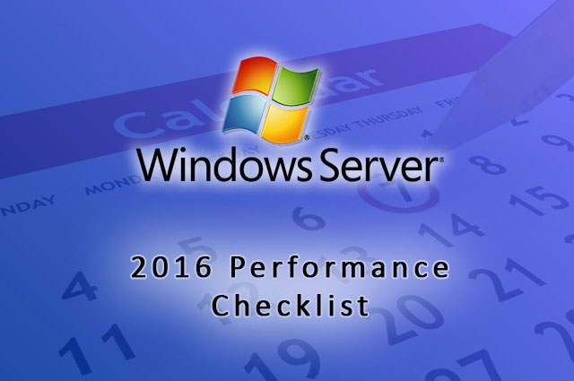 2016 Windows Server Performance Checklist