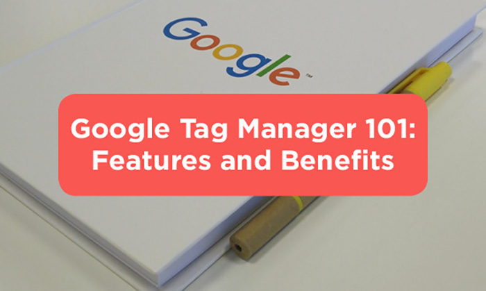 Google Tag Manager 101