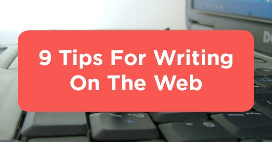 9 Tips for Writing for the Web