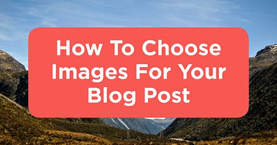 How To Choose Images For Your Blog Post