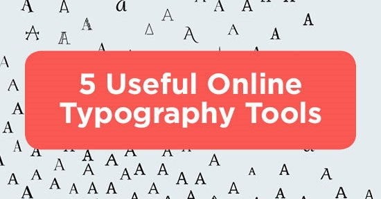 5 Useful Online Typography Tools