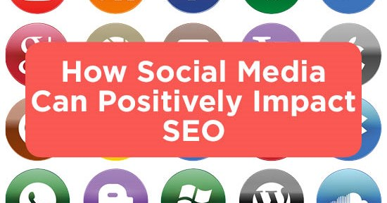How Social Media Can Positively Impact SEO