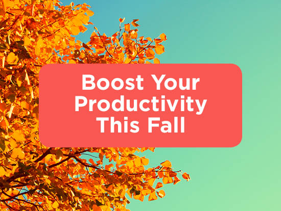 Boost Your Productivity This Fall