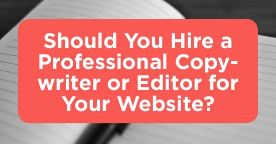 When Should You Hire a Professional Copywriter or Copy Editor for Your Website?