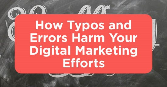 ACK! Did I Really Just Do That? How Typos and Errors Harm Your Digital Marketing Efforts
