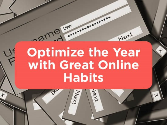 New Year, Fresh Start: Optimize the Year with Great Online Habits