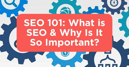 SEO 101: What is SEO & Why Is It So Important?