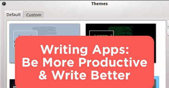 Writing Apps: Be More Productive & Write Better