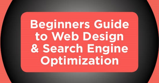 Beginners Guide to Web Design & Search Engine Optimization
