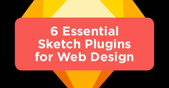 6 Essential Sketch Plugins for Web Design