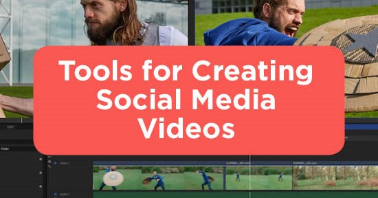 Tools for Creating Social Media Videos