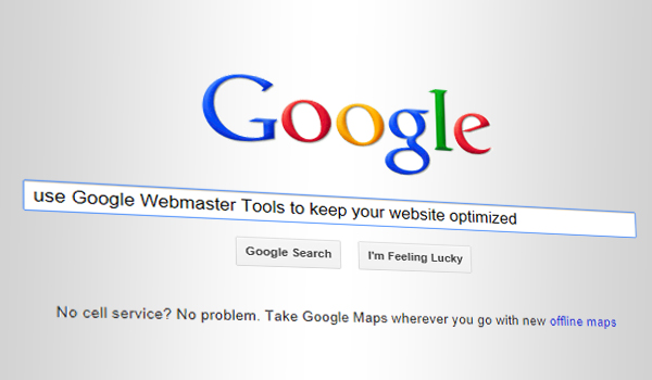 Use Google Webmaster Tools to Keep Your Website Optimized